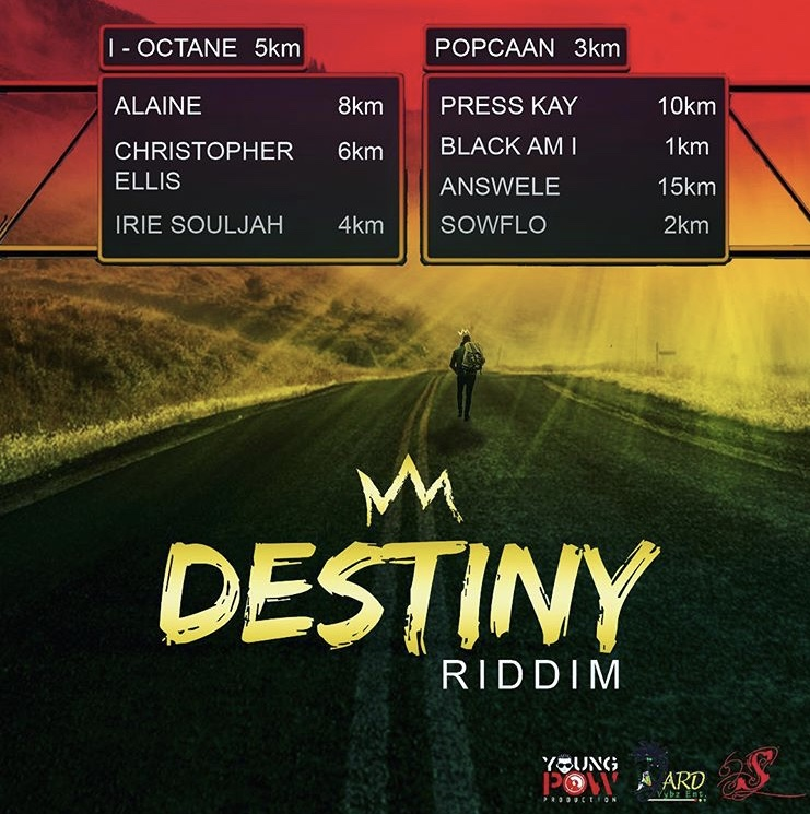 Destiny Riddim 2018 ft Popcaan, iOctane, Christopher Ellis and many more - by Young Pow Prod.